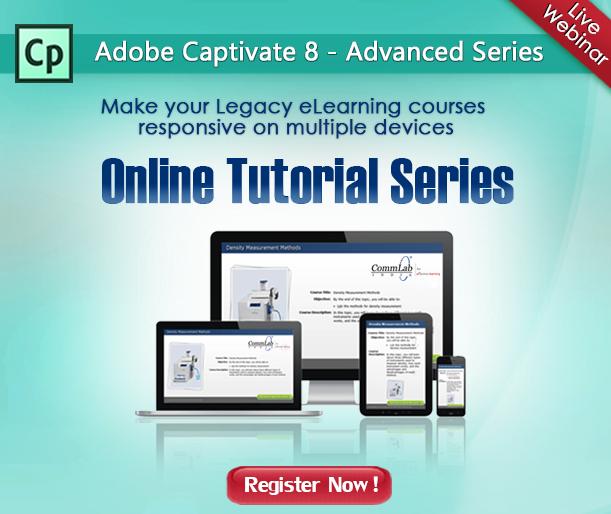 Adobe Captivate - Advanced Series - Webinar - Register Now!