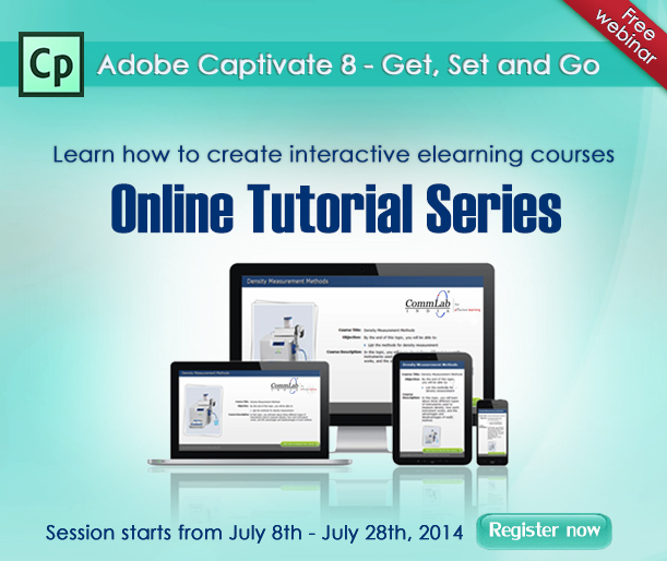 Adobe Captivate 8 - Get, Set and Go - Webinar - Register Now!