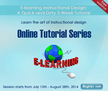 E-learning Instructional Design: A Quick-and-Dirty 3-Week Tutorial - Register Now!