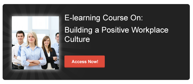 Access E-learning Course on Building a Positive Workplace Culture