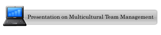 View the presentation on Multicultural Team Management