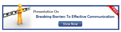 View Presentation On Breaking Barriers to Effective Communication!