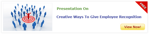 View Presentation On Creative Ways to Give Employees Recognition