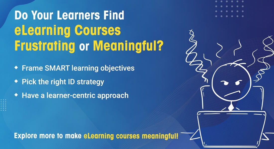 eLearning Courses: How to Make them Meaningful and Effective