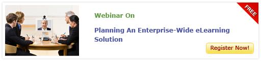 View Webinar On Planning An Enterprise-Wide eLearning Solution - Free Webinar