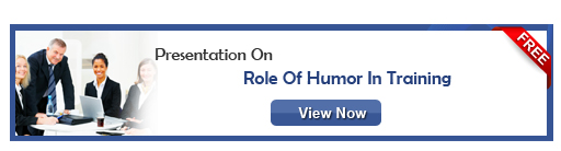 View Presentation On Role of Humor in Training!