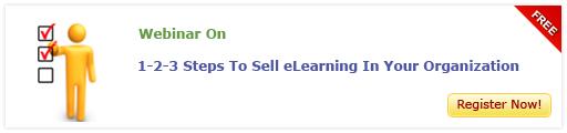 View Webinar On 1-2-3 Steps To Sell eLearning In Your Organization - Free Webinar