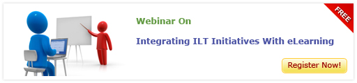 View Webinar On Integrating ILT Initiatives with eLearning