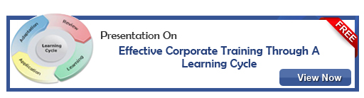 View Presentation On Effective Corporate Training through a Learning Cycle!