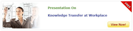 View Presentation On Knowledge Transfer at the Workplace