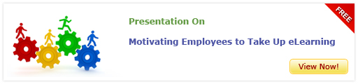 View Presentation On Motivating Employees to Take up eLearning