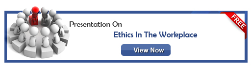 View Presentation On Ethics in the Workplace