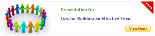 View Presentation On Tips for Building an Effective Team