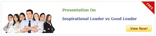 View Presentation On Inspirational Leader Vs Good Leader