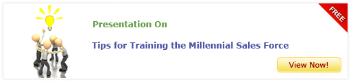 View Presentation on Tips for Training the Millennial Sales Force