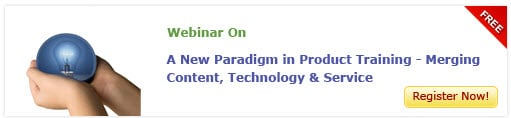 "View Webinar on ""A new Paradigm in product Training- Merging Content, Technology and Service"""