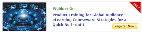View Webinar on Product Training for Global Audience - eLearning Courseware Strategies for a Quick Roll - out! - Free Webinar