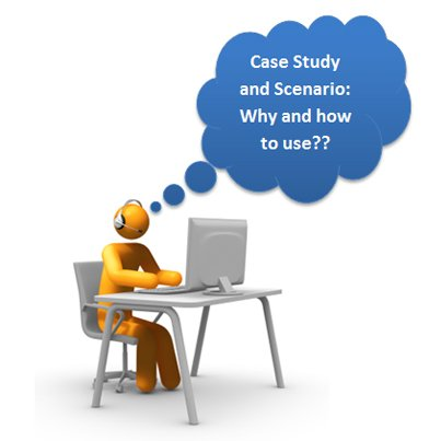 Case Studies and Scenarios: Why and How to Use Them in an Elearning Course?
