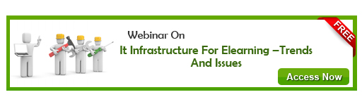 View Webinar on IT Infrastructure For Elearning - Trends and Issues