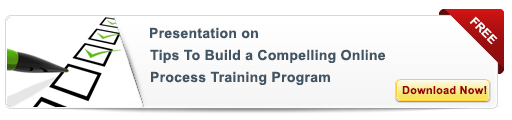 View Presentation on Tips To Build a Compelling Online Process Training Program