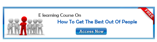 Access eLearning Course on: How To Get The Best Out Of People