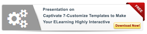 View Webinar on Captivate 7 - Customize Templates to Make Your Elearning Highly Interactive