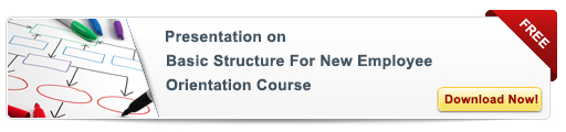 View Presentation on Basic Structure for New Employee Orientation Course