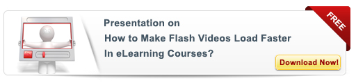 View Presentation On How to Make Flash Videos Load Faster In eLearning Courses?