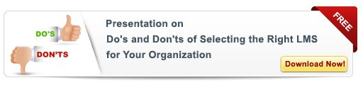 Do's and Don'ts of Selecting the Right LMS – Free Presentation