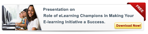View Presentation On: Role of eLearning Champions in Making Your eLearning Initiative a Success