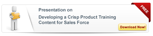 View Presentation on Developing a Crisp Product Training Content for Sales Force