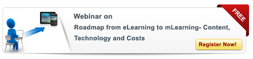 Upcoming Webinar On Roadmap from eLearning to mLearning – Content, Technology and Costs