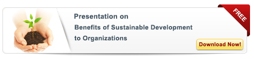 View Presentation on: Benefits of Sustainable Development to Organizations