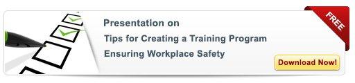 Creating a Training Program Ensuring Workplace Safety – Free Presentation