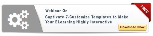 View Webinar On Captivate 7 - Customize Template to Make Your E-learning Highly Interactive