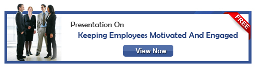 View Presentation On Keeping Employees Motivated and Engaged