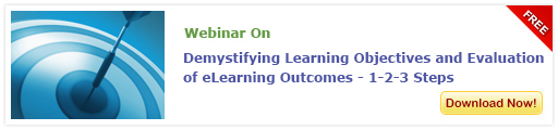 View Webinar on Demistifying Learning Objectives and Evaluation of eLearning Outcomes-1-2-3-4 Steps