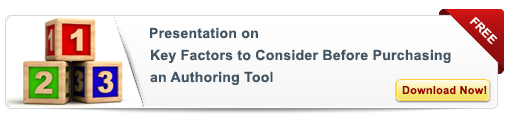 View Presentation on Key Factors to Consider Before Purchasing an Authoring Tool