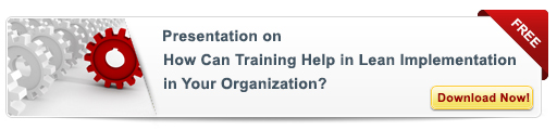 View Presentation on How can Training help in Lean implementation in Your Organization?