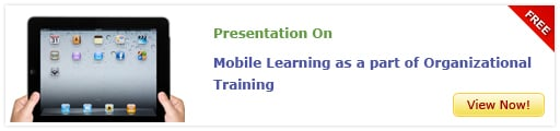 View Presentation On Mobile Learning as a part of Organizational Training
