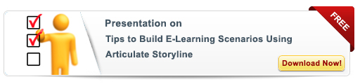 View Presentation on Tips to Build eLearning Scenarios Using Articulate Storyline
