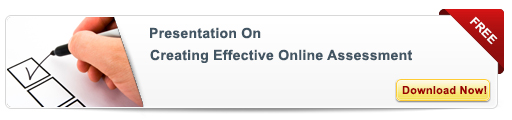 View Presentation on Creating Effective Online Assessments