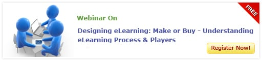 View Webinar on Designing eLearning: Make or Buy - Understanding eLearning Process & Players - Free Webinar