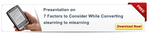 View Presentation on Seven Factors to Consider While Converting eLearning to mLearning
