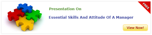 View Presentation on Essential Skills And Attitude of A Manager