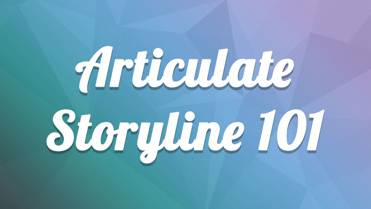 Articulate Storyline 101