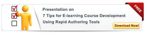 View Presentation on 7 Tips for eLearning Course Development Using Rapid Authoring Tools