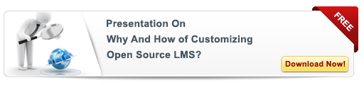 View Presentation on Why And How of Customizing Open Source LMS?