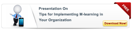 View Presentation on Tips for Implementing mLearning in Organizations