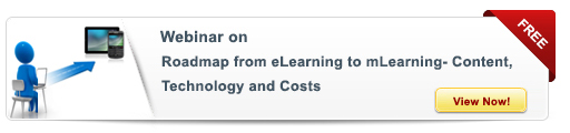 View webinar on Roadmap From eLearning to mLearning – Content, Technology and Costs